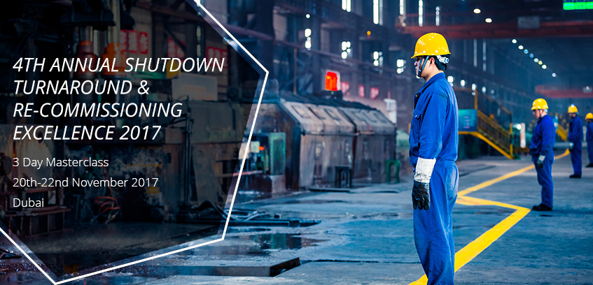 4th Annual Shutdown Turnaround & Re-Commissioning Excellence 2017